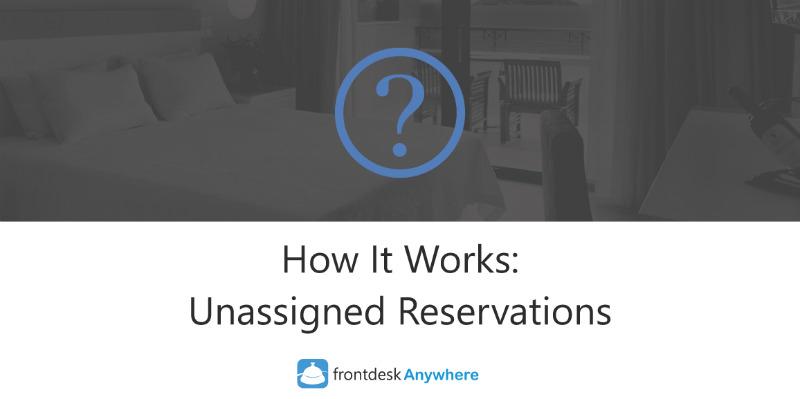 HowitworksUnassignedReservations